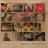 Honey In My Coffee by Blaine Long