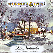 Currier & Ives Holiday Collection: The Nutcracker by London Symphony Orchestra
