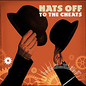 Play & Download Hats Off To The Cheats by The Cheats | Napster