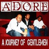Journey of Gentlemen by Adore (Oldies)