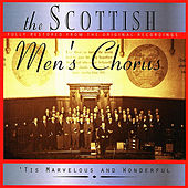 'Tis Marvelous and Wonderful by The Scottish Men's Chorus
