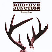 Play & Download Better Days by Red Eye Junction | Napster