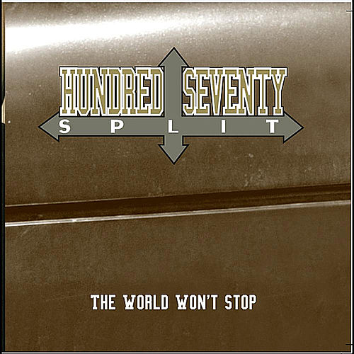 The World Won't Stop by Hundred Seventy Split