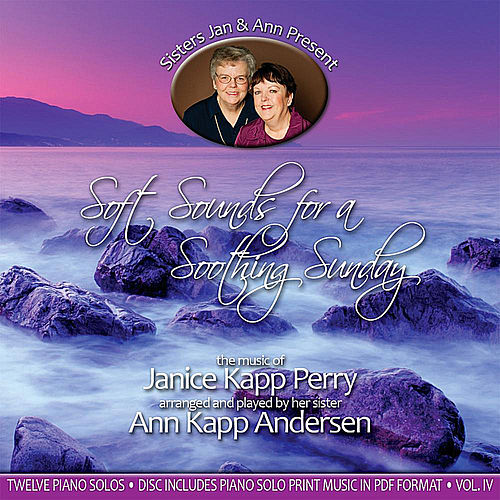 Soft Sounds For a Soothing Sunday, Vol. IV by Janice Kapp Perry