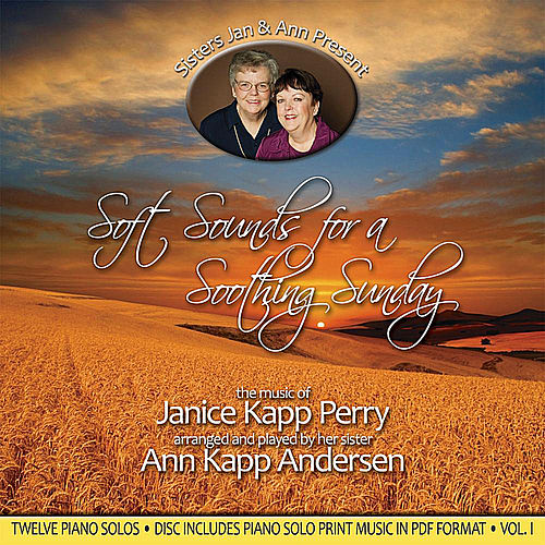 Play & Download Soft Sounds For a Soothing Sunday, Vol. I by Janice Kapp Perry | Napster