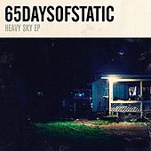 Play & Download Heavy Sky by 65daysofstatic | Napster