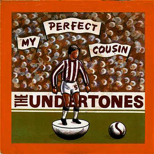Play & Download My Perfect Cousin by The Undertones | Napster