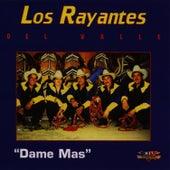 Dame Mas by Los Rayantes del Valle