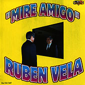 Play & Download Mire Amigo by Ruben Vela | Napster