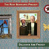 Delicious Ass Frenzy by The Rudy Schwartz Project