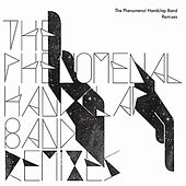 Play & Download Remixes by The Phenomenal Handclap Band | Napster