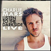 Play & Download Listen to the Darkside (Live) - Single by Charlie Mars | Napster