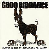 Bound by Ties of Blood and Affection by Good Riddance
