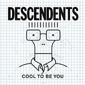 Play & Download Cool To Be You by Descendents | Napster
