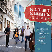 Between the Hollow & the High-Rise by Kathy Kallick