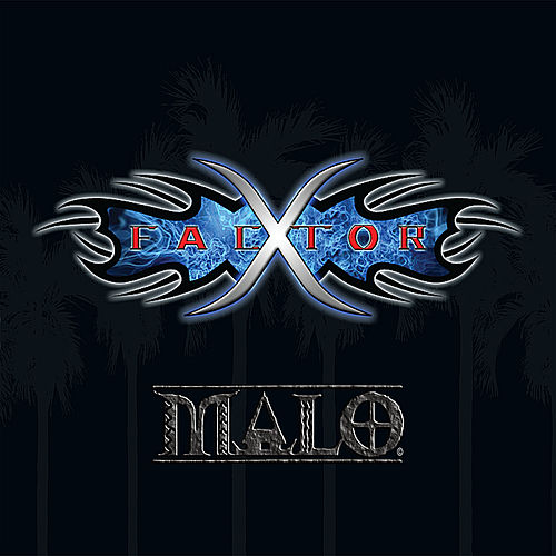 Play & Download X Factor by Malo | Napster
