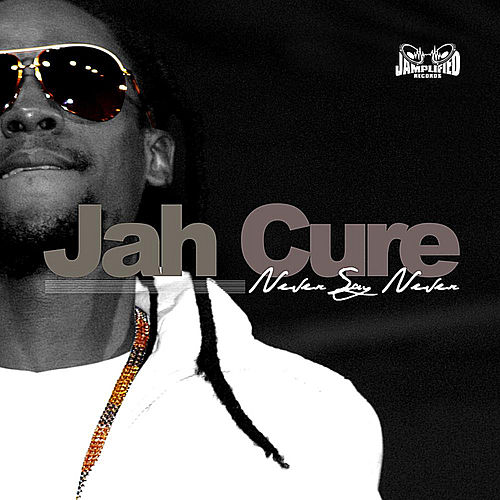 Never Say Never by Jah Cure