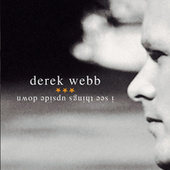 Play & Download I See Things Upside Down by Derek Webb | Napster