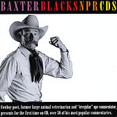 Baxter Black's NPR CDs by Baxter Black
