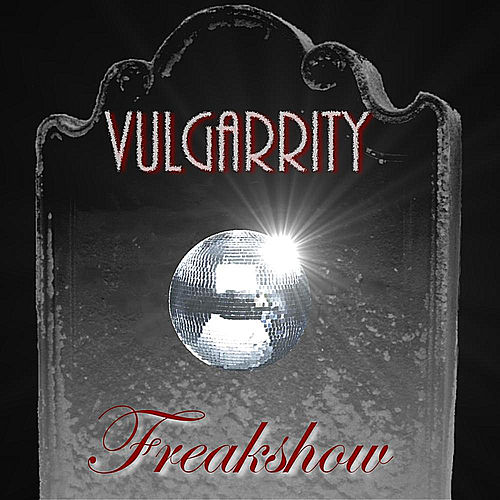 Play & Download Freakshow - Single by Vulgarrity | Napster