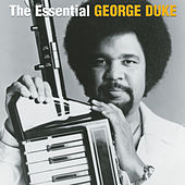 Play & Download The Essential George Duke by George Duke | Napster
