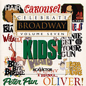 Play & Download Celebrate Broadway Vol. 7: Kids by Various Artists | Napster