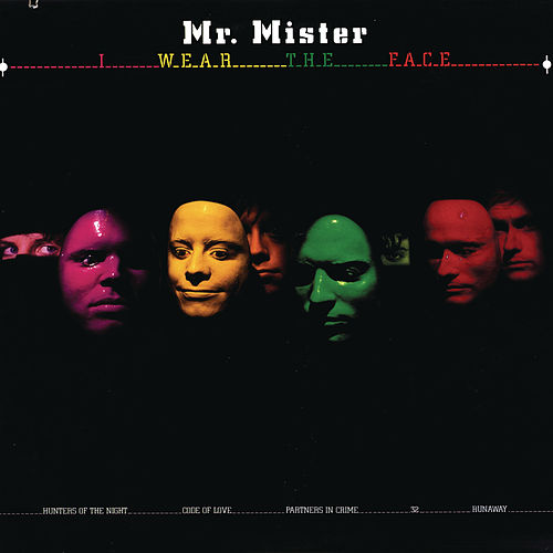 Play & Download I Wear The Face by Mr. Mister | Napster