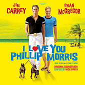 Play & Download I Love You Phillip Morris (Soundtrack) by Various Artists | Napster