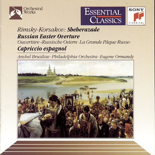 Play & Download Rimsky-Korsakov: Scheherazade, Russian Easter Overture & Cappricio Espagnol by Philadelphia Orchestra | Napster