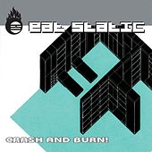 Play & Download Crash And Burn! by Eat Static | Napster