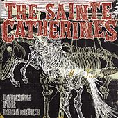 Dancing For Decadance by The Sainte Catherines