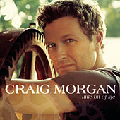 Play & Download Little Bit Of Life by Craig Morgan | Napster