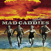 The Holiday Has Been Cancelled by Mad Caddies