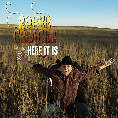 Play & Download Here It Is by Roger Creager | Napster