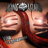 Play & Download Viva La Decadence by King Lizard | Napster