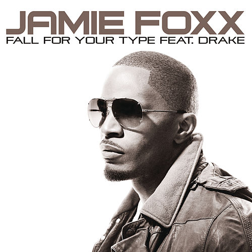 Fall For Your Type by Jamie Foxx