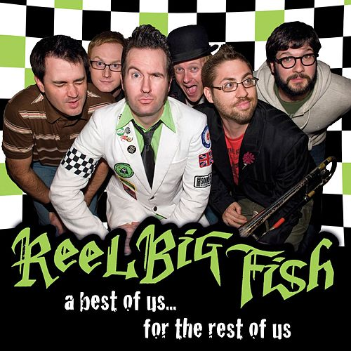 The Best Of Us For The Rest Of Us von Reel Big Fish
