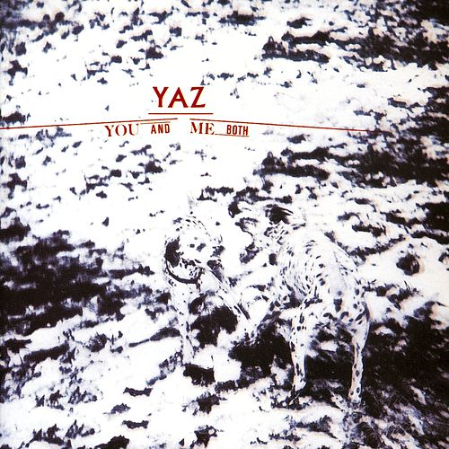 You And Me Both by Yaz