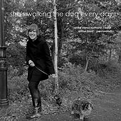 Play & Download She Is Walking the Dog Every Day by Anne Van Schothorst | Napster