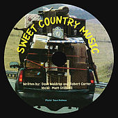Play & Download Sweet Country Music - Single by Matt Stillwell | Napster