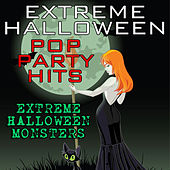 Extreme Halloween Pop Party Hits by Extreme Halloween Monsters