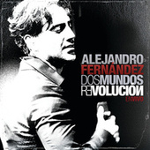 Play & Download Dos Mundos Revolución En Vivo by Alejandro Fernández | Napster