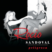 Play & Download Peligrosa by Rocio Sandoval