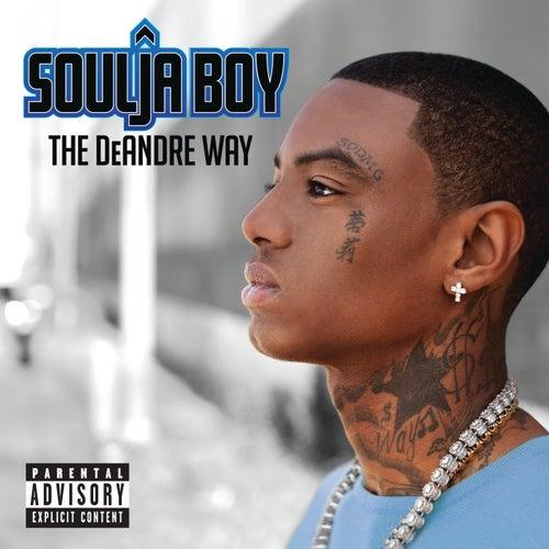 Play & Download The DeAndre Way (Bonus Tracks) by Soulja Boy | Napster