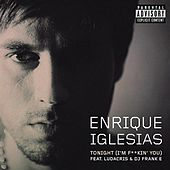 Play & Download Tonight (I'm F**kin' You) by Enrique Iglesias | Napster