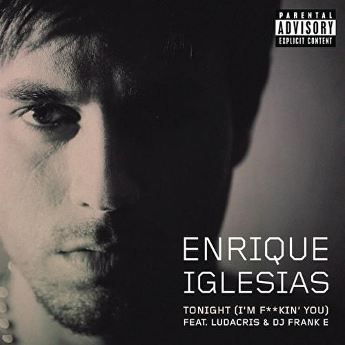 Tonight (I'm F**kin' You) by Enrique Iglesias