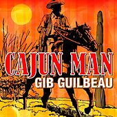 Play & Download Cajun Man - Gib Guilbeau by Gib Guilbeau | Napster