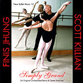 Play & Download New Ballet Music 12 - Simply Grand by Finis Jhung | Napster