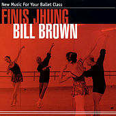 Play & Download New Music For Your Ballet Class by Finis Jhung | Napster