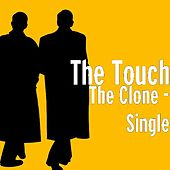 The Clone - Single by Touch
